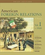 American Foreign Relations: a History, Brief Ed: Volume I