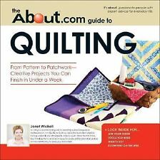 About.com Guide to Quilting: From Pattern to Patchwork--Creative Projects You Ca