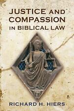 Justice and Compassion in Biblical Law by Richard H. Hiers (2009, Paperback)