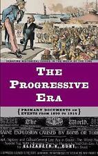 The Progressive Era: Primary Documents on Events from 1890 to 1914 (De-ExLibrary