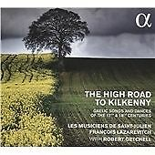 The High Road to Kilkenny - Gaelic Songs and Dances from the 17th and 18th Cent.