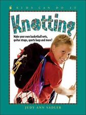 Knotting: Make Your Own Basketball Nets, Guitar Straps, Sports Bags an-ExLibrary