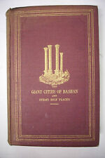 1865 First Edition GIANT CITIES OF BASHAN AND SYRIA'S HOLY PLACES Bible Jews