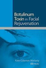 Botulinum Toxin in Facial Rejuvenation by Kate Coleman-Moriarty (2004, Hardcove…