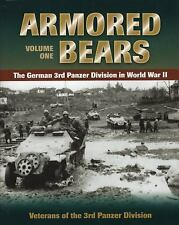 Armored Bears Vol. 1 : The German 3rd Panzer Division in World War II Volume...