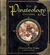 The Pirateology Handbook: A Course in Pirate Hunting (Ologies)