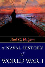 A Naval History of World War I by Paul G. Halpern (Paperback, )