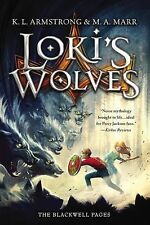 The Blackwell Pages Ser.: Loki's Wolves 1 by M. A. Marr and K. L. Armstrong...