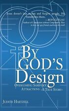 By God's Design : Overcoming Same Sex Attraction: a True Story by Judith...