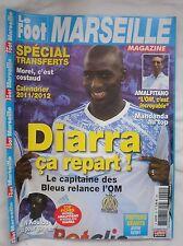 LE FOOT MARSEILLE MAGAZINE N°22 2011 Diara ça repart !