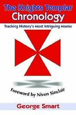 The Knights Templar Chronology: Tracking History's Most Intriguing Mon-ExLibrary
