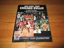 And Now, Your CHICAGO BULLS! A Thirty-Year Celebration 1995 Book MICHAEL JORDAN