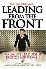 Leading From the Front: No-Excuse Leadership Tactics for Women, Courtney Lynch,