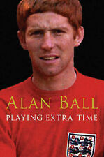 """Playing Extra Time Alan Ball """"AS NEW"""" Book"""