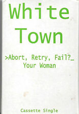 White Town  Abort, Retry, Fail?_Your Woman CASSETTE SINGLE Synth-pop, Downtempo