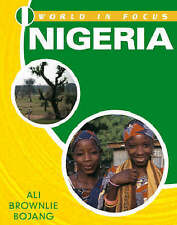 Nigeria (World in Focus) by Bojang, Ali Brownlie, Bowden, Rob