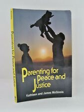 Parenting for Peace and Justice by Kathleen and James McGinnis