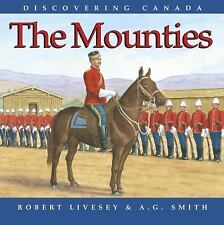 Discovering Canada Ser.: The Mounties by A. G. Smith (2008, Paperback)