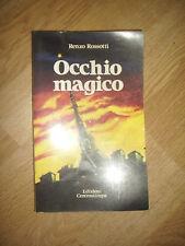 RENZO ROSSOTTI - OCCHIO MAGICO - ED:CENTROSTAMPA - PRIMA ED:1984 (IT)