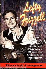 Honky-Tonk Life of Country Music's Greatest Singer Lefty Frizzell Hardcover Book