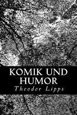 Komik und Humor by Theodor Lipps (2012, Paperback)