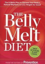The Belly Melt Diet (TM): The 6-Week Plan to Harness Your Body's Natural Rhythms
