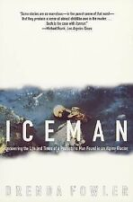 Iceman: Uncovering the Life and Times of a Prehistoric Man Found in an Alpine Gl