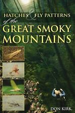 Hatches & Fly Patterns of the Great Smoky Mountains, Kirk, Don