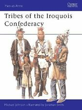 Men-At-Arms: Tribes of the Iroquois Confederacy 395 by Michael G. Johnson (2003,