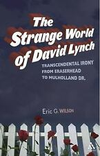Strange World of David Lynch: Transcendental Irony from Eraserhead to Mulholland