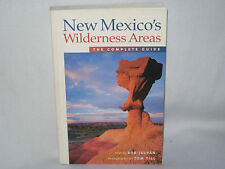 NEW MEXICO'S WILDERNESS AREAS SC COMPLETE GUIDE BOB JULYAN & TOM TILL 320pp MINT