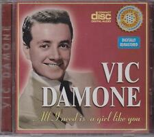 VIC DAMONE - ALL I NEED IS A GIRL LIKE YOU - CD - NEW -