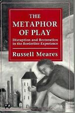 The Metaphor of Play: Disruption and Restoration in the Borderline Experience