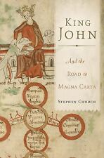 King John : And the Road to Magna Carta by Stephen Church (2015, Hardcover)