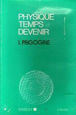 PHYSIQUE, TEMPS ET DEVENIR / I. PRIGOGINE