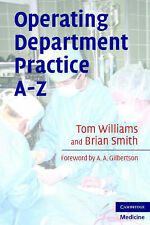 Operating Department Practice A-Z by Brian Smith, Tom Williams (Paperback, 2008)