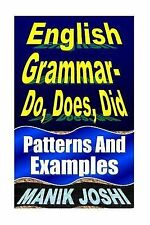 English Daily Use Ser.: English Grammar- Do, Does, Did : Patterns and...
