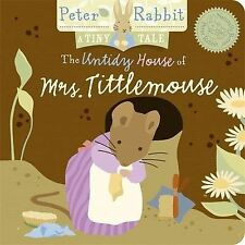 Peter Rabbit Naturally Better: The Untidy House of Mrs. Tittlemouse: A Tiny Tale