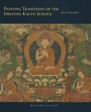 Painting Traditions of the Drigung Kagyu School (Masterworks of Tibetan Painting