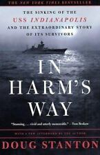 In Harm's Way: The Sinking of the U.S.S. Indianapolis and the Extraordinary Stor