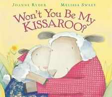 Won't You Be My Kissaroo? (Brand New Paperback Version) Joanne Ryder