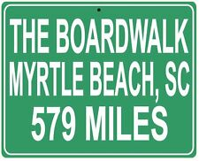 Myrtle Beach The Boardwalk Metal Highway Sign- Custom Distance to Your House