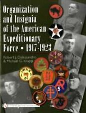 ORGANIZATION AND INSIGNIA OF THE AMERICAN EXPEDITIONARY FORCE 1917-1923