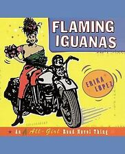 Flaming Iguanas: An Illustrated All-Girl Road Novel Thing by Erika Lopez