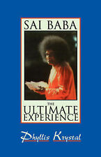 Sai Baba: The Ultimate Experience by Phyllis Krystal (Paperback, 1994)