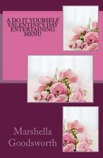 A Do It Yourself Valentine's Day Entertaining Menu by Marshella Goodsworth...