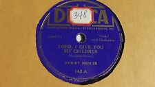 Johnny Mercer - 78rpm single 10-inch – Decca #142 Lord, I Give You My Children