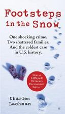 Footsteps in the Snow: One Shocking Crime. Two Shattered Families. And-ExLibrary