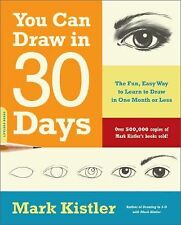 You Can Draw in 30 Days : The Fun, Easy Way to Learn to Draw in One Month or...