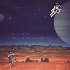 Beauty In An Average Life [2/11] by Echo Arcadia (CD, Feb-2014, Spectra)